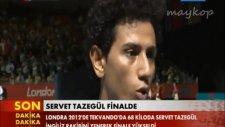 Olimpiyat gururumuz Servet Tazegül Finalde!