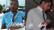 Ferman ft Erdo Dünya Hali - 2012 Yeni ( Beat Dj Hatayli )