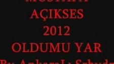 Mustafa Açıkses 2012 OLdumu Yar damar arabesk ata66kan
