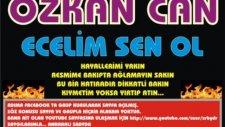 Özkan Can Ecelim Sen Ol damar arabesk şiir ata66kan