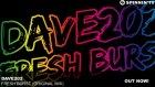 Dave202 - Fresh Burst (Original Mix)