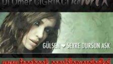 Gülşen Seyre Dursun Aşk 2012Yeni Remixer'Dj Ömer