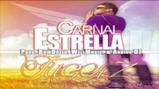 Estrella - Carnal (Original) REGGAETON 2012