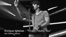 Enrique Iglesias Ft. Sammy Adams - Finally Found You (2012) Yepyeni Parça