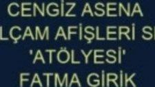 Cengiz Asena Yeşilçam Afişleri 'atölyesi' Fatma Girik