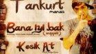 Tankurt - Bana İyi Bak (Album Snippet) 2012