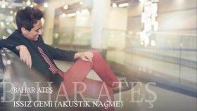 Bahar Ateş - Issız Gemi - Akustik Nağme (2012) Maxi Single