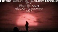 Arsız Bela Esmer Maruz Asi Styla - Gidenler Unutuyormuş
