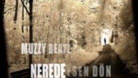 Dj Muzzy - Ft Kadir Mihran Gökçe - Neredeysen Dön