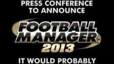 Football Manager 2013 Basın Duyurusu