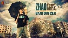 Zhao - Bani Din Cer (Feat. Adda)