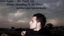 Emre Aydın - Bir Teselli Ver - Teaser - Orhan Gencebay İle Bir Ömür (2012)