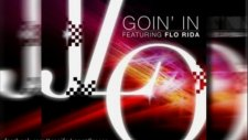 Jennifer Lopez Goin' İn Ft Flo Rida Official