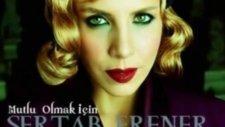Sertab Erener - Mutlu Olmak İçin 2012 (Orijinal) Full
