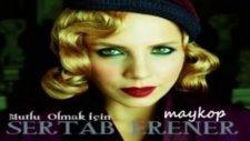 Sertab Erener - Mutlu Olmak İçin (Orjinal Full Versiyon) 2012 Yepyeni