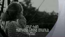 Oğuz Han - Karşıma Çıkma Onunla 2012 - Karantina Beatz