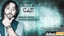 Fettah Can - Rüzgar Ektim Fırtına Biçeceğim (2012) Yepyeni (Teaster)