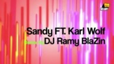 Sandy Ft Karl Wolf Awel Mara Atgara Remix