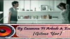 By Casanova - Ecel - Arbede - Gitme Yar