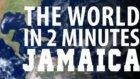 2 Dakika'da Jamaika'yı Tanımak!