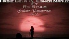 Arsız Bela - Gidenler Unutuyormuş 2012