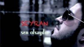 Seyran - Sen Olsaydin