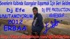 Dj Efe - Unutamıyorum Erbaa 2012