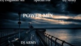 Dj Dogukan Ati - Power Mix (Special For Dj Army)