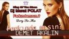 Farkındamısın - Demet Akalın & Dj Murat Polat Dirty Re Mix