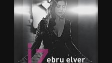 Ebru Elver - Sevdalar Seni Bozar (Version) (2012 Albüm)