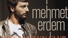 Mehmet Erdem - Olur Ya