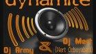 DJ Army Ft DJ Mert Özboyabatlı - Dynamite