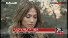 Jennifer Lopez'den Cnn Türk'e Özel Açıklamalar...