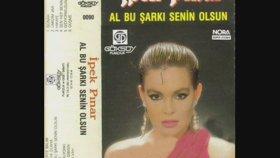 İpek Pınar - Al Bu Şarkı Senin Olsun