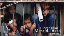 Tuncer Yolal - Mescid-i Aksa 2012 ( ilahi )