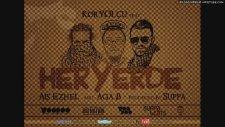 Koryolcu Feat Ais Ezhel & Aga B ( Prod By Suppa ) - Her Yerde