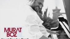 Murat Boz - Hayat Benden Taraf