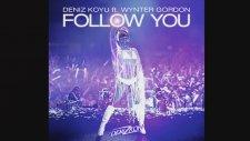 Deniz Koyu Feat. Wynter Gordon - Follow You
