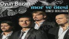 Mor Ve Ötesi - Oyun Bozan (Yeni 2012)