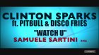 Clinton Sparks Feat. Pitbull | Disco Fries - Watch You