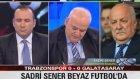 Sadri Şenerin Çarpıcı Açıklaması (Beyaz Futbol)