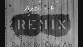 Crazy Frog - Axel Remix By Oğuz Alp