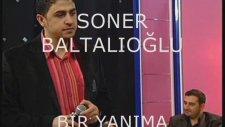 Soner Baltalıoğlu - Bir Yanıma Düştün Sen