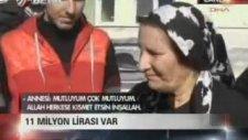 Talihli Ortaya Çıktı - 11 Milyon Lirası Var