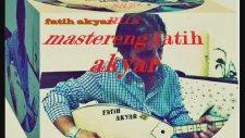 Fatih Akyar - Leyla Mecnun Aşk Görsün