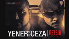 Yener Feat. Ceza - Retsin