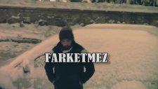 Kadir Mihran - Farketmez 2013 Yeni Klip