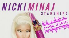 Nicki Minaj - Starship (Emre Serin Mix)