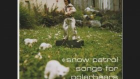 Snow Patrol - The Last Shot Ringing In My Ears