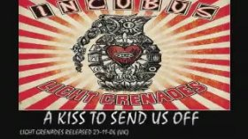 Incubus - A Kiss To Send Us Off